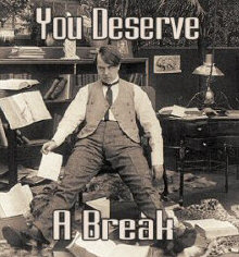 You Deserve a Break