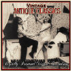 Vintage Antique Classics ~ Early Ragtime & Foxtrot Remastered Original Recordings
