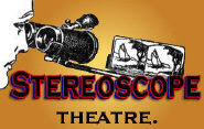 Stereoscope Theatre ~ 3D Stereoviews Brought to Life